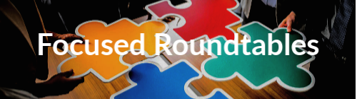 Focused Roundtables